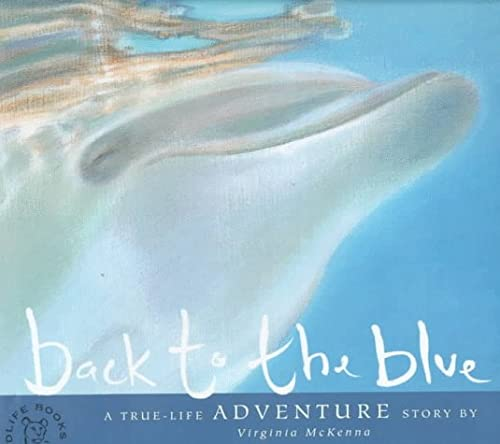 9780761304098: Back To the Blue: A True Adventure Story (Born Free Wildlife)