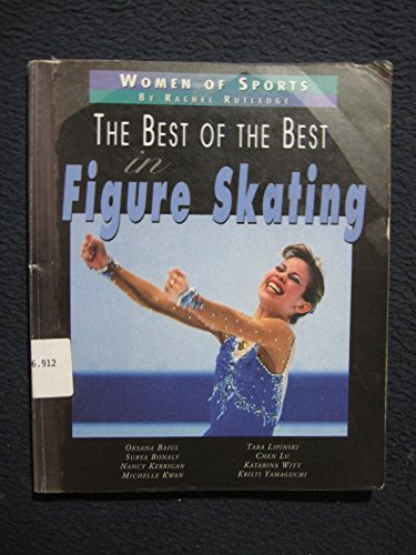 9780761304449: Best In Figure Skating (Women of Sports)