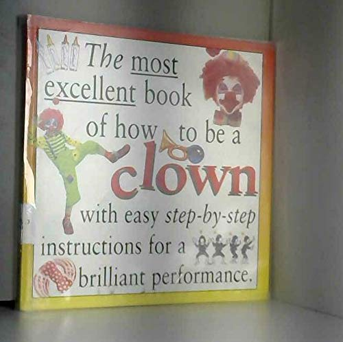Most Excellent: Clown (How to Present Your: Katie Roden