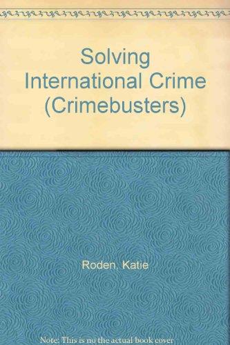 Crimebusters: Solving International Crime (Crimebusters): Katie Roden