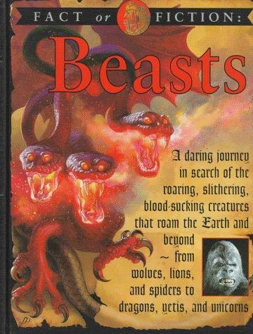 Beasts (Fact or Fiction): Stewart Ross