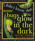 9780761305873: Some Bugs Glow in the Dark (I Didn't Know That)