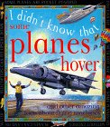 9780761306450: Some Planes Hover And Other (I Didn't Know That)
