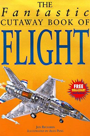9780761307266: The Fantastic Cutaway Book of Flight (Fantastic Cutaway Series)