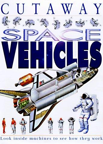 9780761307280: Space Vehicles (Cutaway)