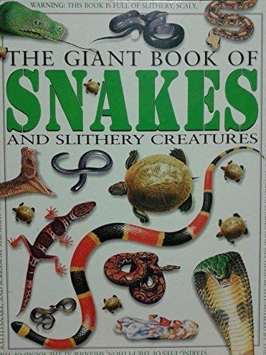 9780761307297: Snakes And Slithery Creatures (Pipe, Jim, Giant Book Of.)