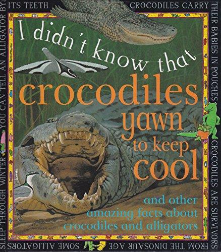 9780761307372: Crocodiles Yawn To Keep Cool (I Didn't Know That)
