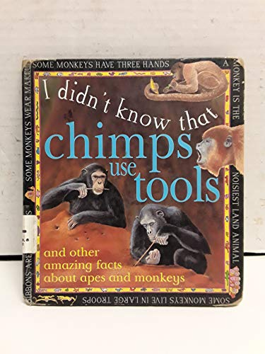 9780761307860: Chimps Use Tools: Amazing Fact (I Didn't Know That)