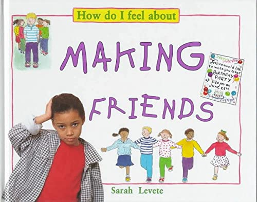 Making Friends (How Do I Feel about): Levete, Sarah