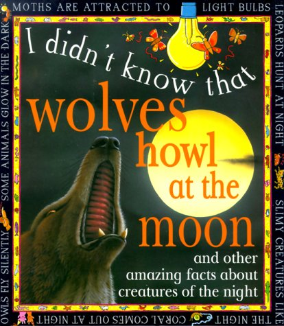 9780761308386: Wolves Howl At The Moon (I Didn't Know That)