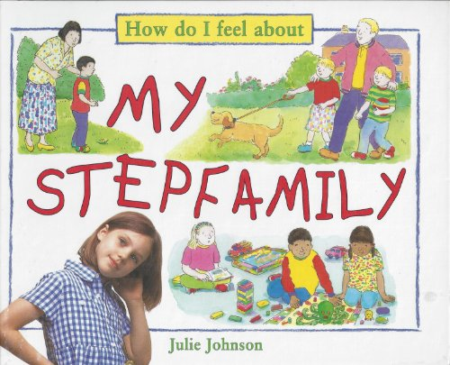 9780761308683: My Stepfamily (How Do I Feel About)