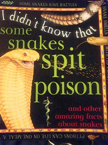 I Didn'T Know:Some Snakes Spit: Claire Llewelyn