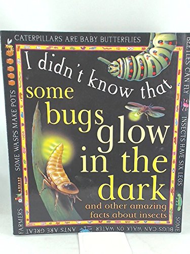 I didn't know that some Bugs Glow: Llewelyn, Claire