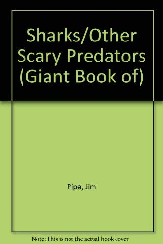Sharks/Other Scary Predators (Giant Book of): Pipe, Jim