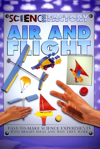 9780761309185: Air And Flight (Science Factory)