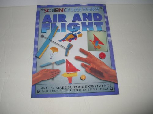 Air and Flight (Science Factory)
