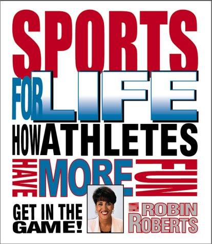 9780761310273: Sports For Life: Athletes Have (Get in the Game! with Robin Roberts)