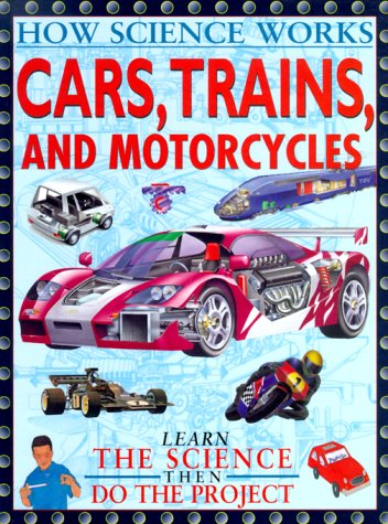 Cars, Trains, And Other Land (How Science Works): Hawkes, Nigel
