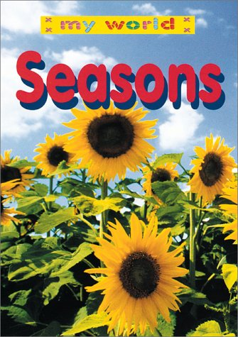 Seasons (My World) (9780761312246) by Tammy J. Schlepp