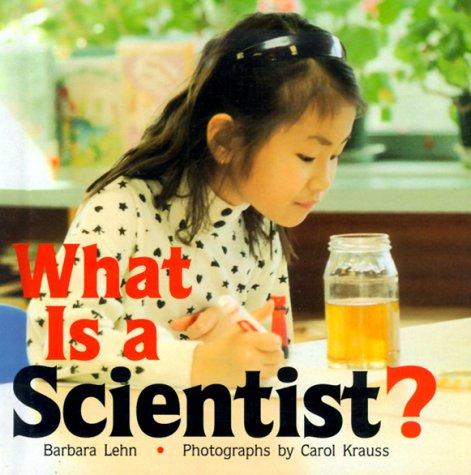 What Is A Scientist?: Barbara Lehn