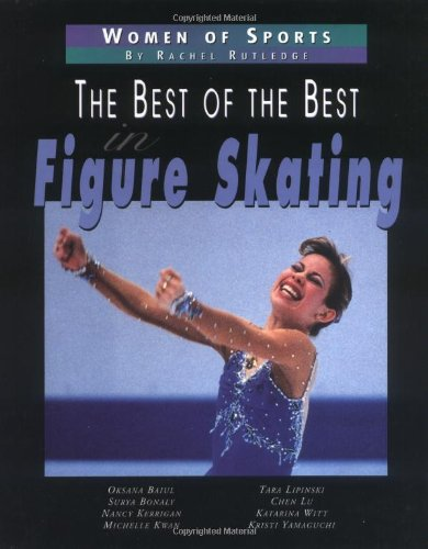 9780761313021: Best Of The Best In Figure Skating (Women of Sports)