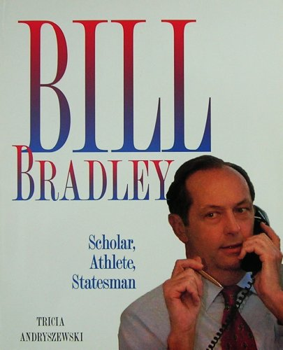 9780761313281: Bill Bradley:Scholar,Athl/Stsm (Gateway Biographies)