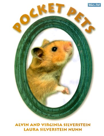 Pocket Pets (What a Pet!) (0761313702) by Silverstein, Alvin