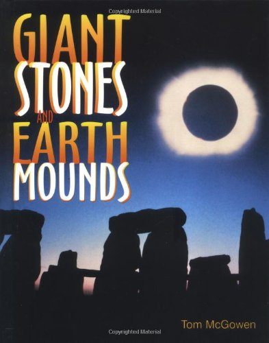 9780761313724: Giant Stones And Earth Mounds