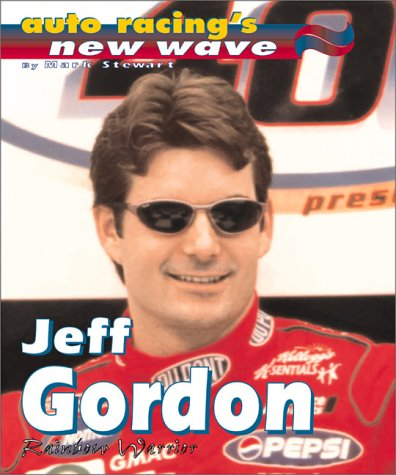 9780761313854: Jeff Gordon: Rainbow Warrior: Racing Back to the Front--My Memoir (Auto Racing's New Wave)