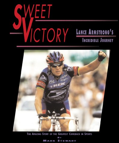 9780761313878: Sweet Victory: Lance Armstrong