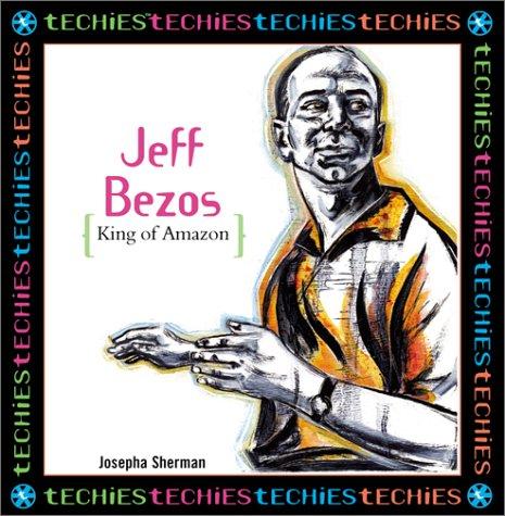 9780761313946: Jeff Bezos: King Of Amazon.Com (Techies)