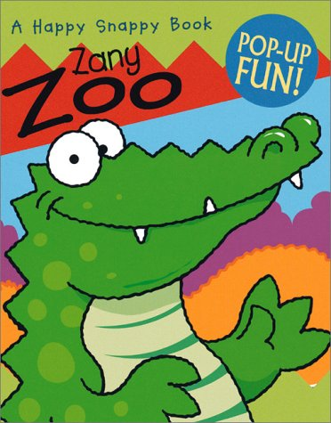9780761314264: Zany Zoo: A Happy Snappy Book : Pop-Up Fun! (Happy Snappy Books)