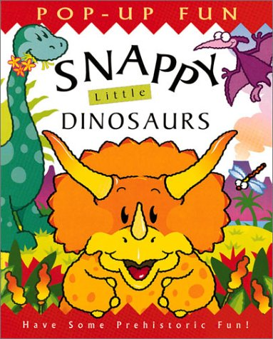 Snappy Little Dinosaurs (Snappy Pop-Ups) (0761314407) by Steer,Dugald