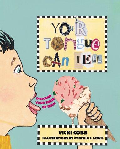 Your Tongue Can Tell: Discover (Five Senses): Cobb, Vicki