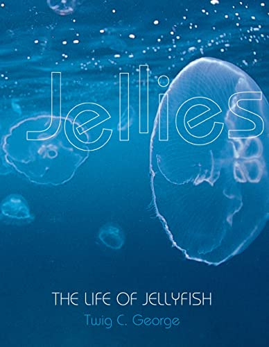 9780761314851: Jellies: The Life of Jellyfish