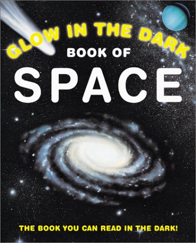 9780761314943: Glow in the Dark Book of Outer Space