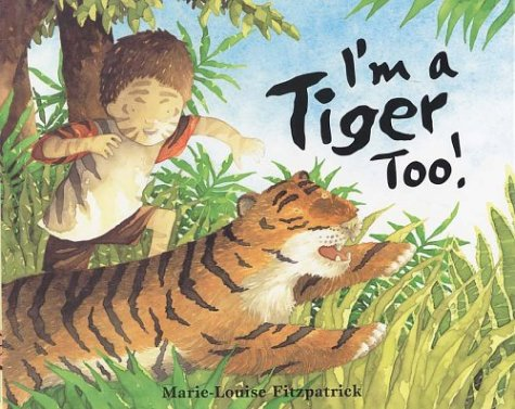 I'm a Tiger too (Single Titles): Marie-Louise Fitzpatrick