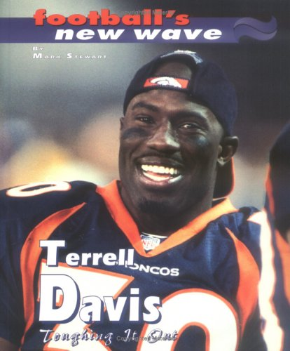 Terrell Davis: Toughing It Out (Football's New Wave): Mark Stewart