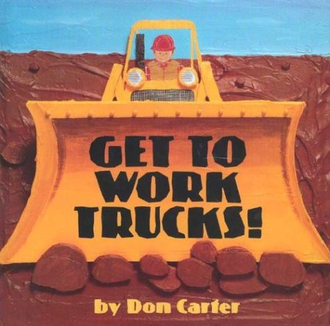 9780761315438: Get To Work, Trucks! (Single Titles)