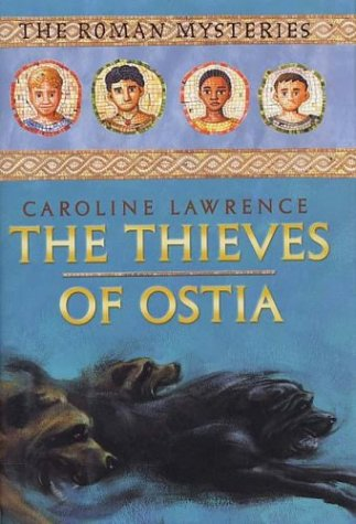 9780761315827: The Thieves of Ostia: The Roman Mysteries, Book I