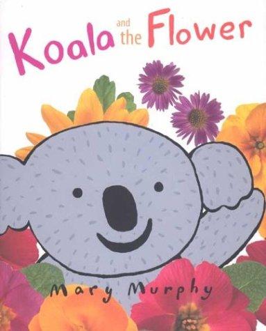 9780761316268: Koala and the Flower (Single Titles)