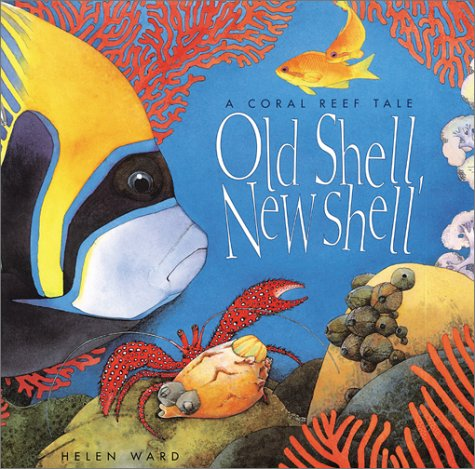 Old Shell, New Shell: Coral (0761316353) by Ward, Helen
