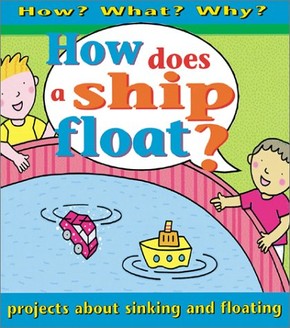 9780761316855: How Does A Ship Float?