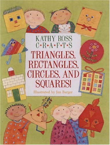 9780761316961: Kathy Ross Crafts Triangles, Rectangles, Circles, and Squares!