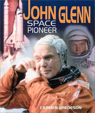 9780761317197: John Glenn: Space Pioneer