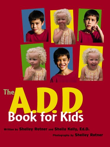 A.D.D. Book For Kids, The: Rotner, Shelly