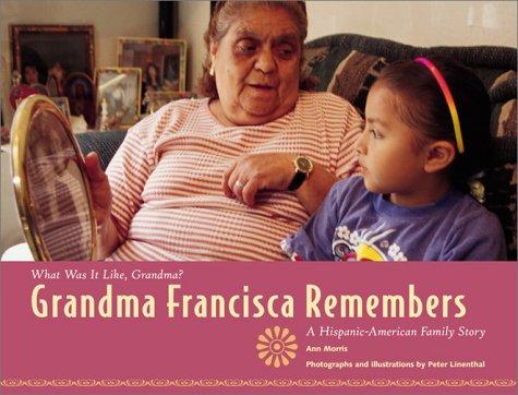 9780761317333: Grandma Francisca Remembers (What Was It Like, Grandma)
