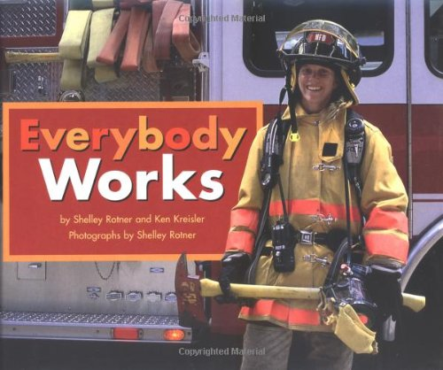 9780761317517: Everybody Works! (Shelley Rotner's Early Childhood Library)