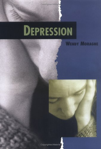 Depression (Twenty-First Century Medical Library): Wendy Moragne
