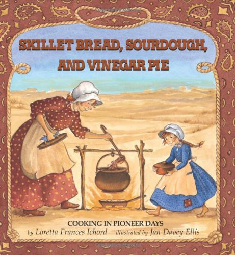 9780761318644: Skillet Bread, Sourdough, and Vinegar Pie: Cooking in Pioneer Days